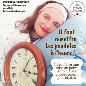 Le temps qui passe - vocabulaire français - FLE - Remettre les pendules à l'heure